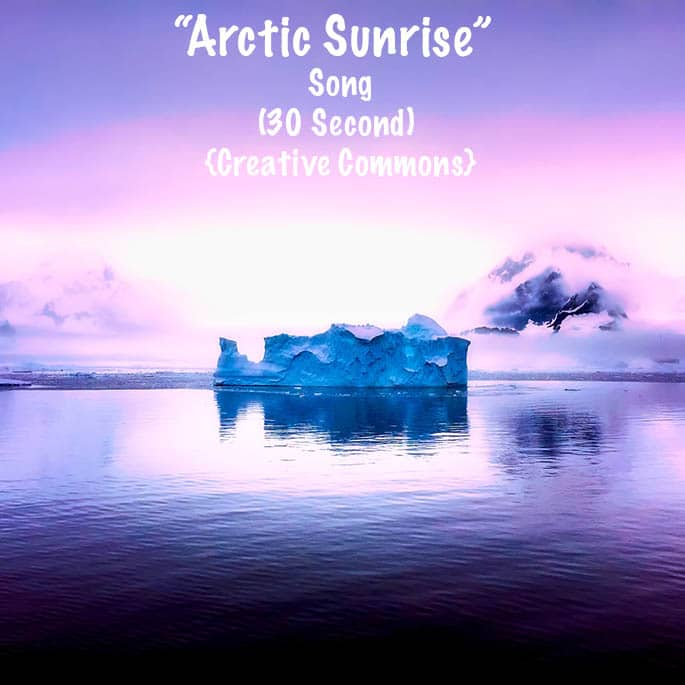 "FREE Music: ""Arctic Sunshine"" Song (30 Second) {Creative Commons}"