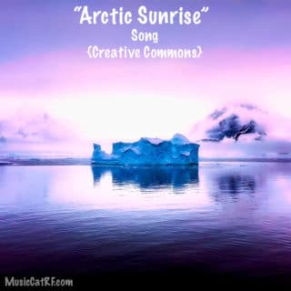 "FREE Music: ""Arctic Sunrise"" Song {Creative Commons}"