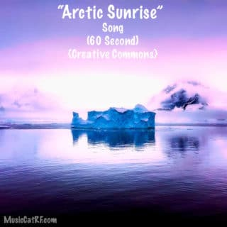 "FREE Music: ""Arctic Sunrise"" Song (60 Second) {Creative Commons}"