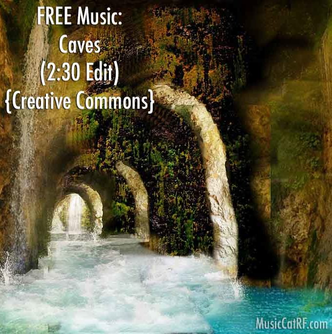 "FREE Music: ""Caves"" Song (2:30 Edit) {Creative Commons}"