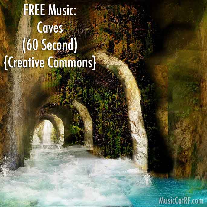 "FREE Music: ""Caves"" Song (60 Second) {Creative Commons}"