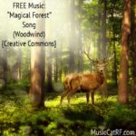 "FREE Music: ""Magical Forest"" Song (Woodwind) {Creative Commons}"