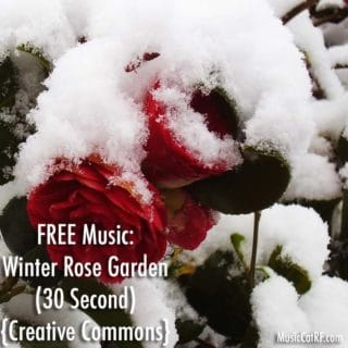 "FREE Music: ""Winter Rose Garden"" Song (30 Second) {Creative Commons}"