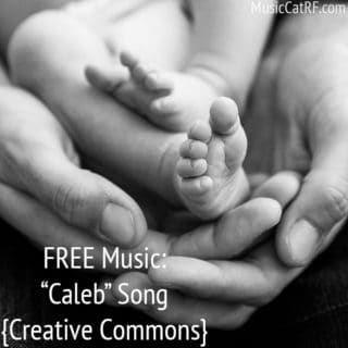 "FREE Music ""Caleb"" Song {Creative Commons}"