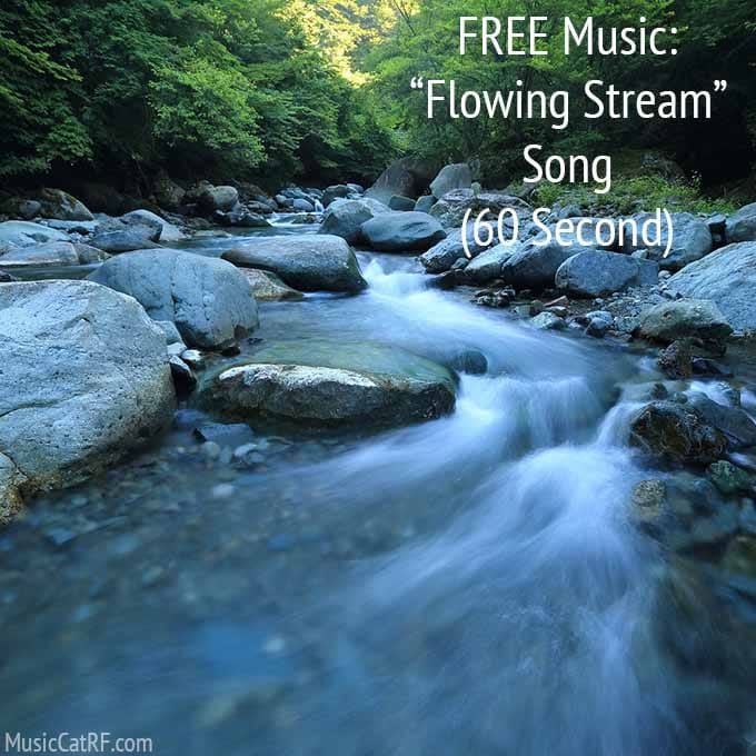 """FREE Music: """"Flowing Stream"""" Song (60 Second) {Creative Commons}"""