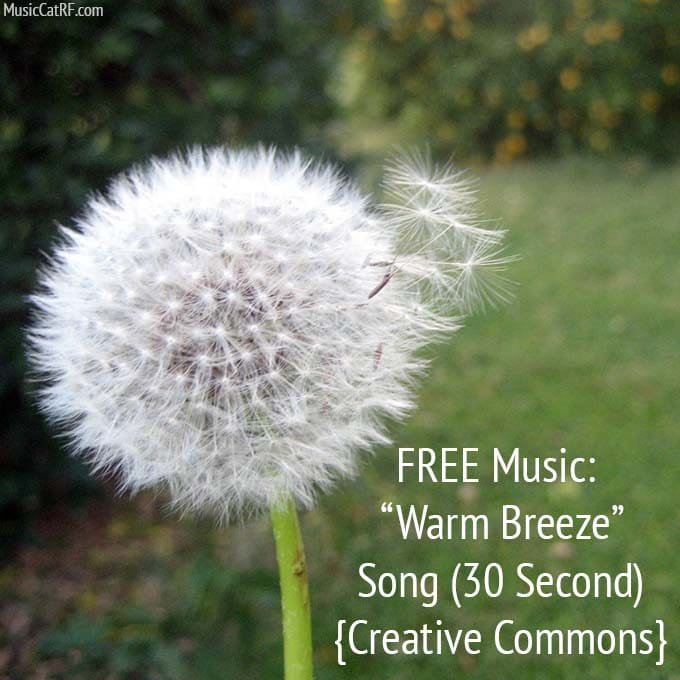 "FREE Music ""Warm Breeze"" Song (30 Second) {Creative Commons}"