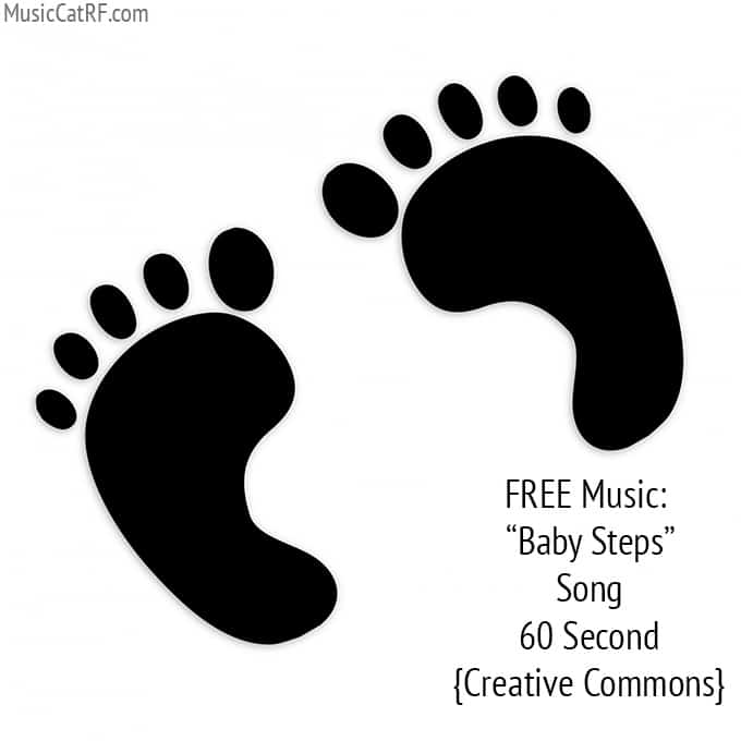 "FREE Music: ""Baby Steps"" Song (60 Second) {Creative Commons}"