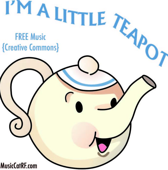 "FREE Music: ""I'm A Little Teapot"" {Creative Commons}"