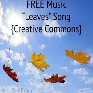 "FREE Music ""Leaves"" Song {Creative Commons}"
