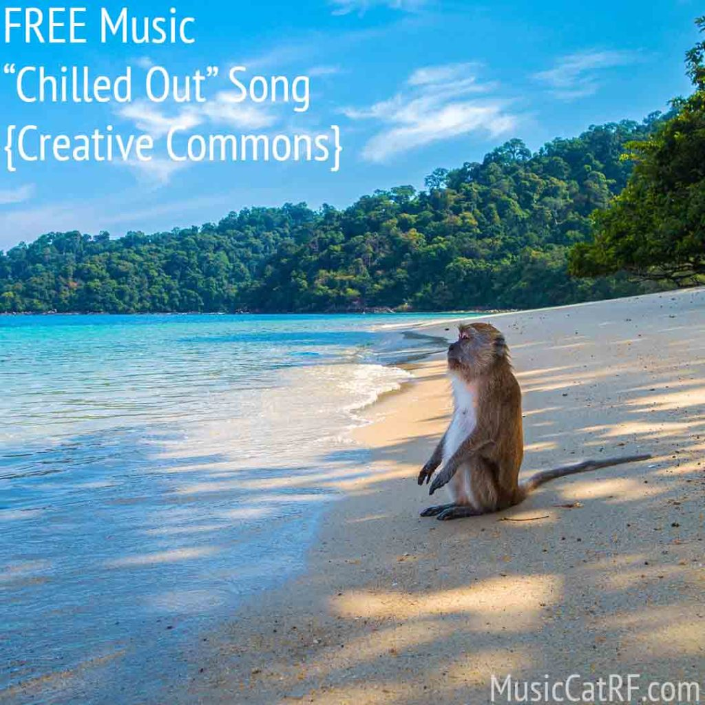 """FREE Music """"Chilled Out""""  Song {Creative Commons}"""