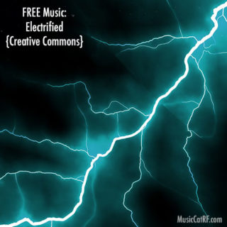 "FREE Music: ""Electrified"" {Creative Commons}"