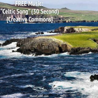 "FREE Music: ""Celtic Song"" (30 Second) {Creative Commons}"