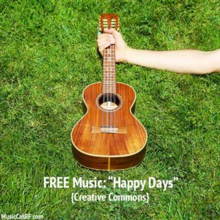 "FREE Music: ""Happy Days"" {Creative Commons}"