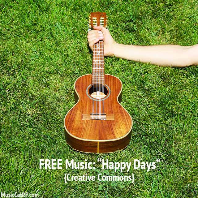 "FREE Music: ""Happy Days"" {Creative Commons}"