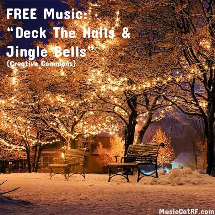 "FREE Music: ""Deck The Halls & Jingle Bells"""