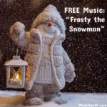 "FREE Music: ""Frosty the Snowman"""
