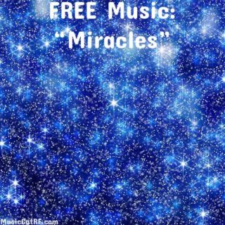 "FREE Music: ""Miracles"""