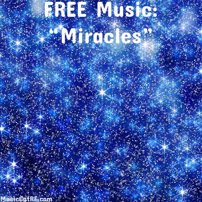 """FREE Music: """"Miracles"""""""