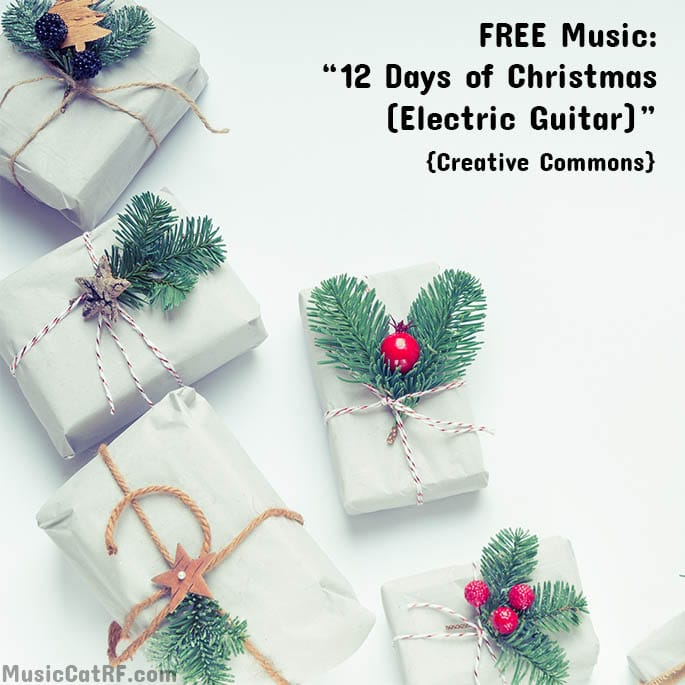 "FREE Music: ""12 Days of Christmas (Electric Guitar)"""