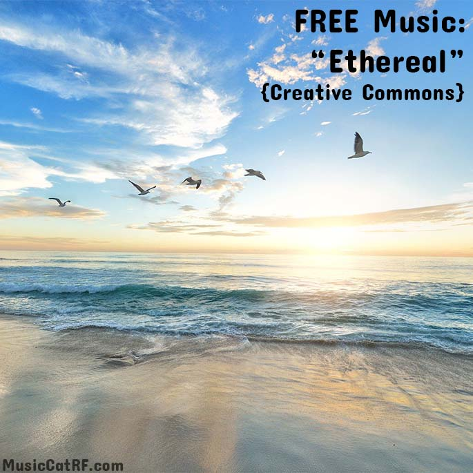 """FREE Music: """"Ethereal"""""""